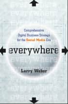 Everywhere ebook by Larry Weber