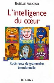 L' Intelligence du coeur ebook by Isabelle Filliozat