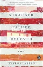 Stranger, Father, Beloved ebook by Taylor Larsen
