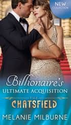 Billionaire's Ultimate Acquisition (Mills & Boon M&B) (The Chatsfield, Book 16) 電子書籍 by Melanie Milburne