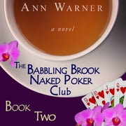 Babbling Brook Naked Poker Club, The - Book Two audiobook by Ann Warner