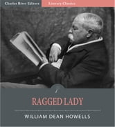 Ragged Lady (Illustrated Edition) ebook by William Dean Howells