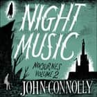 Night Music: Nocturnes 2 audiobook by John Connolly, Gareth Armstrong, Jeff Harding, Luke Thompson, Penelope Rawlins