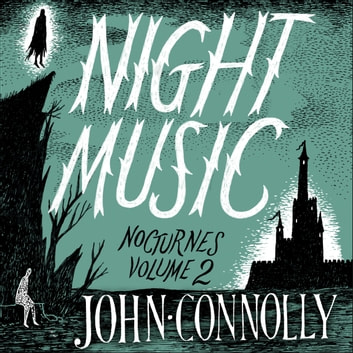 Night Music: Nocturnes 2 audiobook by John Connolly