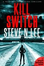 Kill Switch: an Action Thriller ebook by