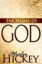 Names Of God (Hickey) eBook by Marilyn Hickey