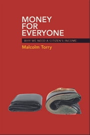 Money for everyone - Why we need a citizen's income ebook by Torry, Malcolm