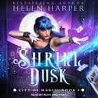 Shrill Dusk audiobook by Helen Harper, Ruth Urquhart