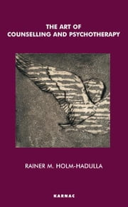 The Art of Counselling and Psychotherapy ebook by Rainer M. Holm-Hadulla