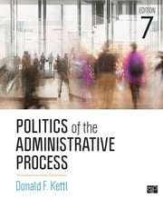 Politics of the Administrative Process ebook by Donald F. Kettl