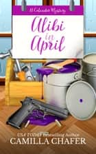 Alibi in April ebook by Camilla Chafer