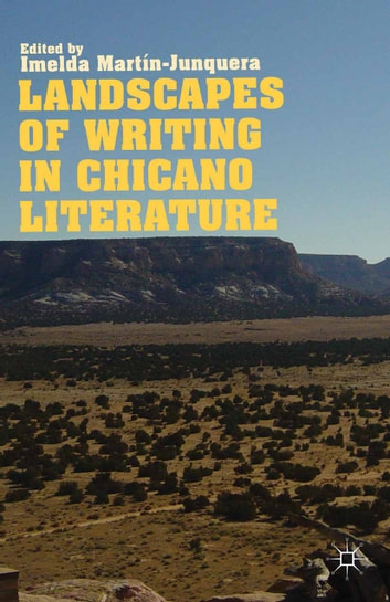 Landscapes of Writing in Chicano Literature ebook by