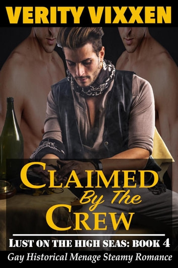 Claimed By The Crew - Lust On The High Seas, #4 ebook by Verity Vixxen