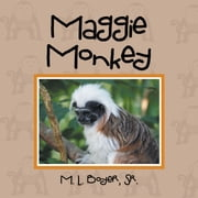 Maggie Monkey ebook by M. L. Boyer Sr.