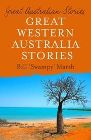 Great West Australia Stories ebook by Bill Marsh