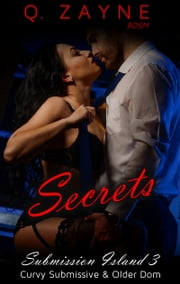 Secrets - Curvy Submissive & Older Dom ebook by Q. Zayne