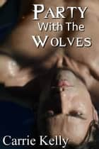 Party With The Wolves ebook by