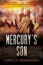 Mercury's Son ebook by Luke E.T. Hindmarsh