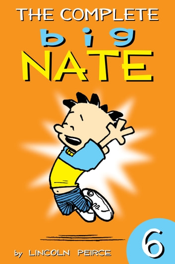 The Complete Big Nate: #6 ebook by Lincoln Peirce