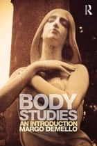 Body Studies - An Introduction ebook by Margo DeMello