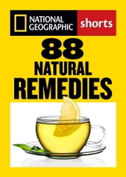 88 Natural Remedies - Ancient Healing Traditions for Modern Times ebook by TIERAONA LOW DOG,Dan Buettner,Steven Foster,Barton Seaver