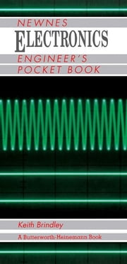 Newnes Electronics Engineers Pocket Book ebook by Brindley, Keith