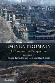 Eminent Domain - A Comparative Perspective ebook by Iljoong Kim, Hojun Lee, Ilya Somin