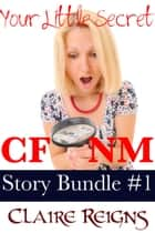 CFNM Story Bundle #1 - Vol. 1-3 of the Your Little Secret series of CFNM SPH Stories ebook by Claire Reigns