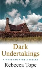 Dark Undertakings ebook by Rebecca Tope