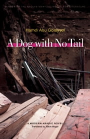 A Dog with No Tail ebook by Hamdi Abu Golayyel