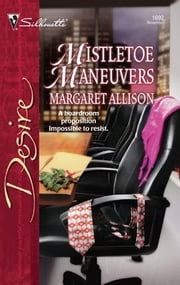 Mistletoe Maneuvers ebook by Margaret Allison
