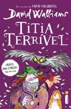 Titia terrível eBook by David Walliams