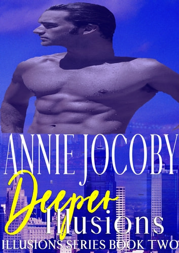 Deeper Illusions ebook by Annie Jocoby