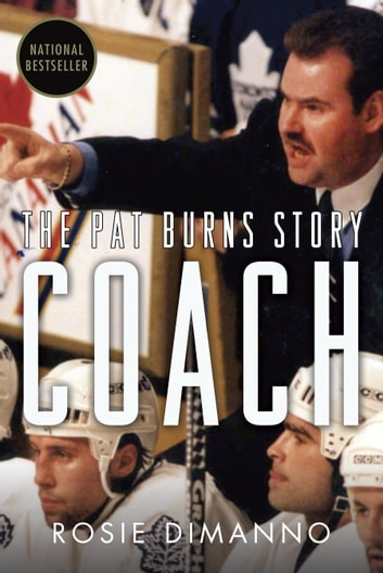 Coach - The Pat Burns Story ebook by Rosie DiManno