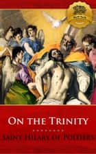 On the Trinity ebook by St. Hilary of Poitiers, Wyatt North