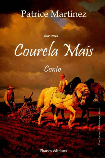 POR UMA COURELA MAIS ebook by Patrice Martinez,Phanès