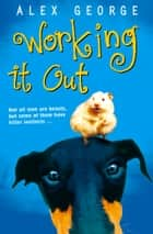 Working It Out ebook by Alex George
