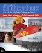 The Adobe Photoshop Book for Digital Photographers (Covers Photoshop CS6 and Photoshop CC) ebook by Scott Kelby