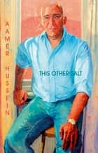 This Other Salt ebook by Aamer Hussein
