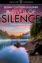 A River of Silence ebook by Susan Clayton-Goldner