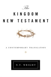 The Kingdom New Testament - A Contemporary Translation ebook by N. T. Wright
