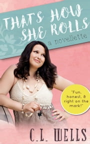 That's How She Rolls ebook by CL Wells