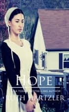 Hope - Amish Romance ebook by Ruth Hartzler