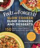 Fix-It and Forget-It Slow Cooker Dump Dinners and Desserts - 150 Crazy Yummy Meals for Your Crazy Busy Life ekitaplar by Hope Comerford