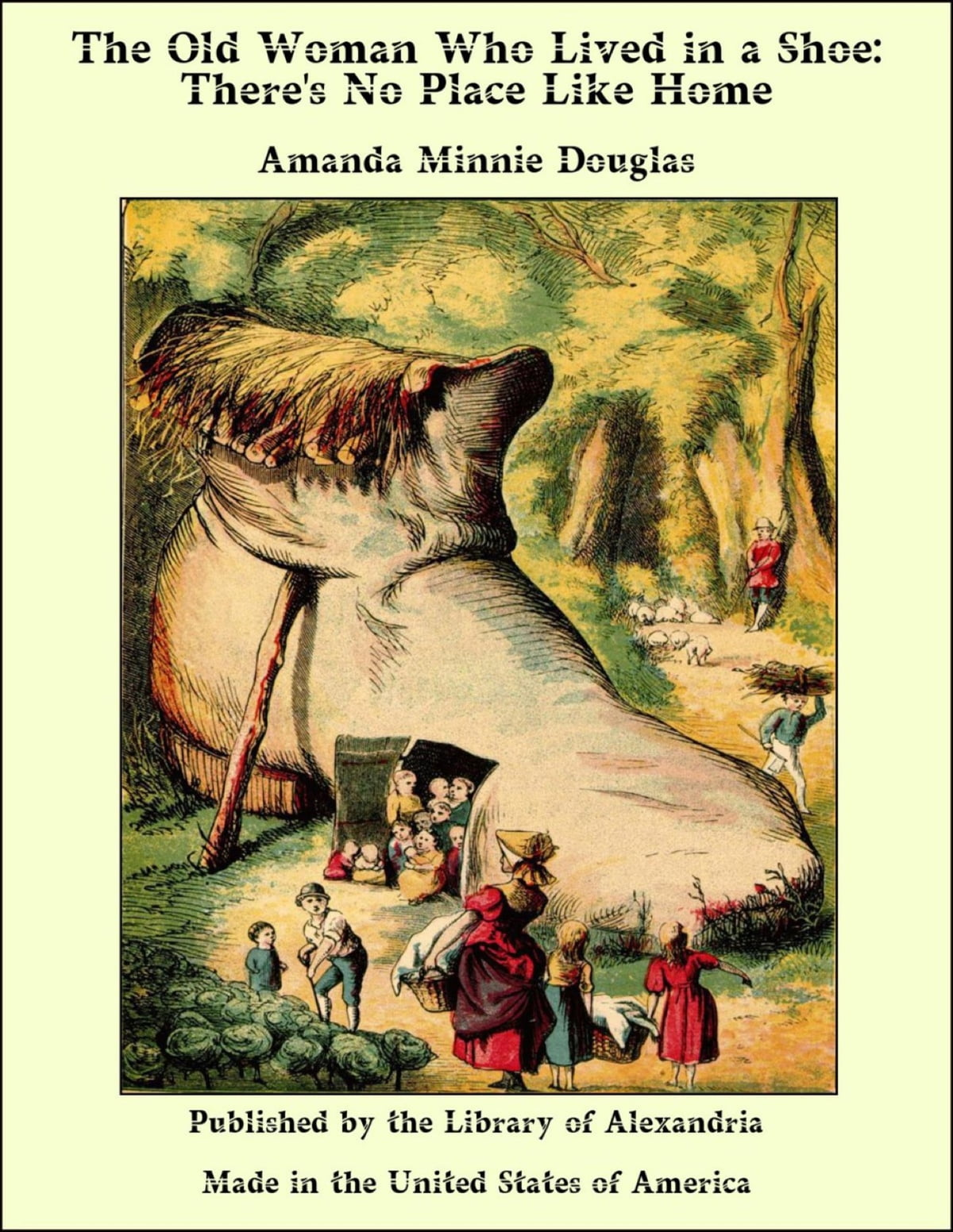 219904916247 The Old Woman Who Lived in a Shoe: There's No Place Like Home eBook de  Amanda Minnie Douglas - 9781465584335 | Rakuten Kobo