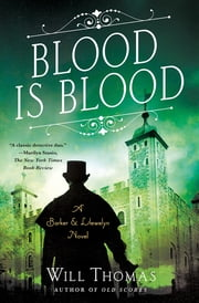 Blood Is Blood - A Barker & Llewelyn Novel ebook by Will Thomas
