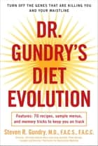 「Dr. Gundry's Diet Evolution」(Turn Off the Genes That Are Killing You and Your Waistline著)