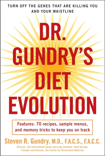 Dr gundrys diet evolution ebook by dr steven r gundry dr gundrys diet evolution turn off the genes that are killing you and your fandeluxe Images