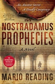 The Nostradamus Prophecies ebook by Mario Reading