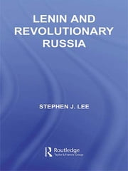 Lenin and Revolutionary Russia ebook by Stephen J. Lee